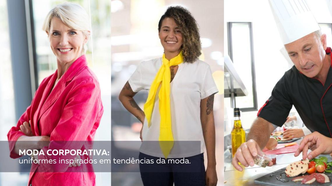 Moda corporativa: uniformes inspirados em tendências da moda