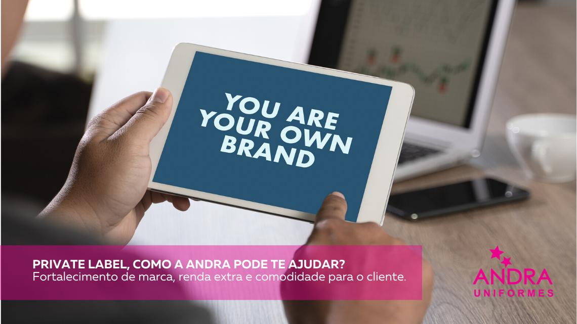 Private Label: o que é e como a Andra pode te ajudar?